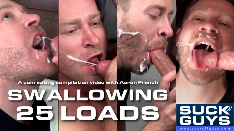 Swallowing 25 Loads of Cum w/Aaron French